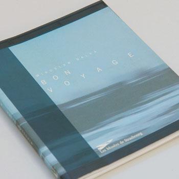 Bon Voyage / catalogue d'exposition / Musée d'art moderne et contemporain de Strasbourg /